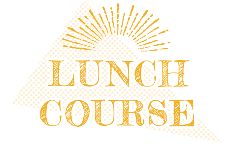 LUNCH COURSE